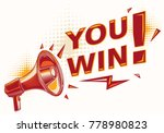 you win   sign with megaphone | Shutterstock .eps vector #778980823