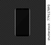 black smartphone without frames ... | Shutterstock .eps vector #779117893