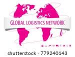 global logistics network...   Shutterstock .eps vector #779240143