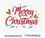 hand lettering merry christmas... | Shutterstock .eps vector #779499853