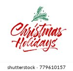 christmas holiday calligraphy... | Shutterstock .eps vector #779610157