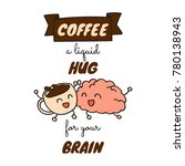 coffee and brain quote doodle... | Shutterstock .eps vector #780138943