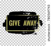 give away banner  retail vector ... | Shutterstock .eps vector #780569743