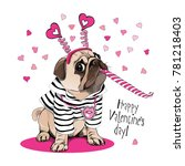 card of a valentine's day. pug... | Shutterstock .eps vector #781218403
