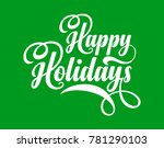 happy holidays text | Shutterstock .eps vector #781290103