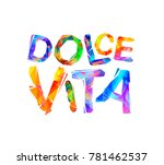dolce vita. italian phrase...   Shutterstock .eps vector #781462537