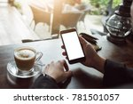 close up of man using mobile... | Shutterstock . vector #781501057
