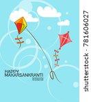 celebrate makar sankranti... | Shutterstock .eps vector #781606027