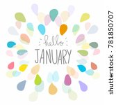 hello january word and colorful ... | Shutterstock .eps vector #781850707