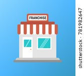 franchise business concept ... | Shutterstock .eps vector #781982647