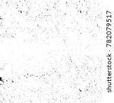 grunge black and white pattern. ... | Shutterstock . vector #782079517