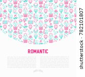 romantic concept with thin line ... | Shutterstock .eps vector #782101807