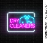 neon dry cleaners glowing sign... | Shutterstock .eps vector #782169247