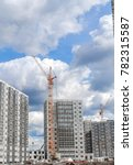 industrial cranes and new... | Shutterstock . vector #782315587