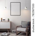 mockup poster in the interior ... | Shutterstock . vector #782587333