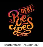 lettering best recipes sign ... | Shutterstock .eps vector #782884207