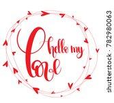 hello my love. handwritten... | Shutterstock .eps vector #782980063