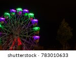 big wheel  with colorful neon... | Shutterstock . vector #783010633