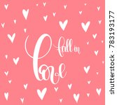 fall in love.  handwritten... | Shutterstock .eps vector #783193177