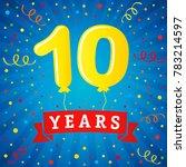 10 years anniversary... | Shutterstock .eps vector #783214597