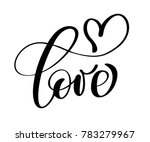 handwritten inscription love... | Shutterstock . vector #783279967