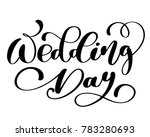 wedding day  text on white... | Shutterstock . vector #783280693