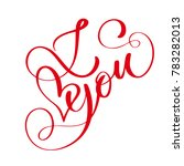 phrase i love you on valentines ... | Shutterstock . vector #783282013