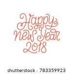 happy new year 2018... | Shutterstock .eps vector #783359923