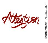 handwritten word attention | Shutterstock . vector #783368287