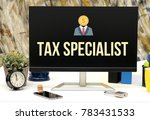 tax specialist sign on office... | Shutterstock . vector #783431533