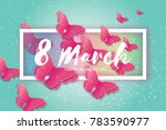 8 march. happy mother's day.... | Shutterstock . vector #783590977