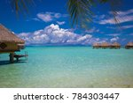 photo of bora bora bungalow in...   Shutterstock . vector #784303447