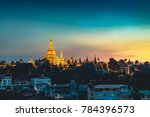shwedagon pagoda at sunset  ... | Shutterstock . vector #784396573