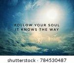 motivational and inspirational... | Shutterstock . vector #784530487