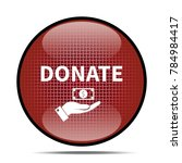 donate icon. internet button.3d ... | Shutterstock . vector #784984417