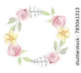 watercolor flower rose garland... | Shutterstock . vector #785061313