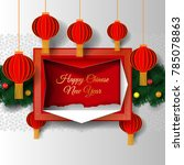 greeting card chinese new year...   Shutterstock .eps vector #785078863