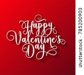 valentines day lettering.... | Shutterstock .eps vector #785200903