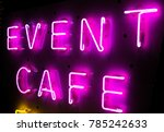 neon text  event cafe   Shutterstock . vector #785242633