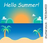 fresh hello summer background... | Shutterstock .eps vector #785364403