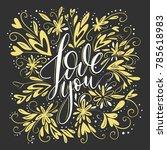 love you. handdrawn lettering... | Shutterstock .eps vector #785618983