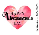 happy women's day text as... | Shutterstock .eps vector #785621803