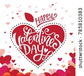 happy valentines day hand drawn ... | Shutterstock .eps vector #785810383