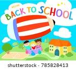 welcome back to school vector... | Shutterstock .eps vector #785828413