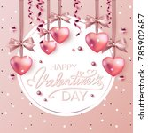 happy valentines day typography ... | Shutterstock .eps vector #785902687