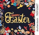 happy easter. hand lettering... | Shutterstock .eps vector #785910607