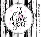 i love you template for banner... | Shutterstock .eps vector #785939347