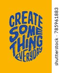 """create some thing every day""... 