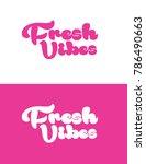 vector fresh vibes logotype | Shutterstock .eps vector #786490663