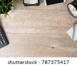 top view of wooden working... | Shutterstock . vector #787375417